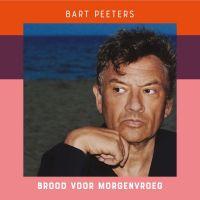 Cover Bart Peeters - Brood voor morgenvroeg