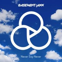 Cover Basement Jaxx - Never Say Never