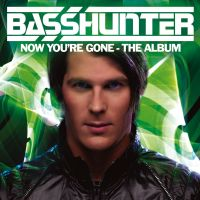 Cover Basshunter - Now You're Gone - The Album