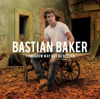 Cover Bastian Baker - Tomorrow May Not Be Better