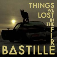 Cover Bastille - Things We Lost In The Fire
