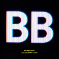 Cover BB Brunes - Coups et blessures