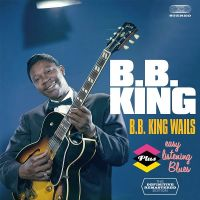 Cover B.B. King - B.B. King Wails / Easy Listening Blues