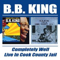 Cover B.B. King - Completely Well / Live In Cook County Jail
