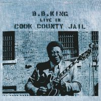 Cover B.B. King - Live In Cook County Jail