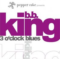 Cover B.B. King - Pepper Cake Presents - 3 O'Clock Blues