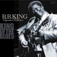 Cover B.B. King - Signature Collection - King Of The Blues