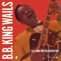 Cover B.B. King And His Orchestra - B.B. King Wails