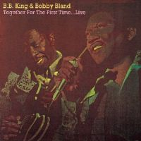 Cover B.B. King & Bobby Bland - Together For First Time... Live