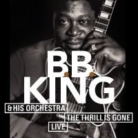 Cover B.B. King & His Orchestra - The Thrill Is Gone - Live