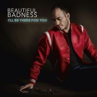 Cover Beautiful Badness - I'll Be There For You
