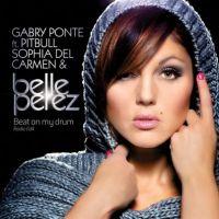 Cover Belle Perez feat. Gabry Ponte, Pitbull & Sophia Del Carmen - Beat On My Drum