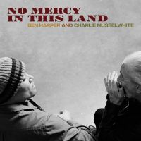 Cover Ben Harper and Charlie Musselwhite - No Mercy In This Land