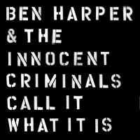 Cover Ben Harper & The Innocent Criminals - Call It What It Is
