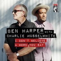 Cover Ben Harper with Charlie Musselwhite - I Don't Believe A Word You Say