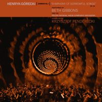 Cover Beth Gibbons And The Polish National Radio Symphony Orchestra / Krzysztof Penderecki - Henryk Górecki: Symphony No. 3 / Symphony Of Sorrowful Songs op. 36