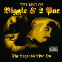 Cover Biggie & 2 Pac - The Best Of Biggie & 2 Pac - The Legends Live On