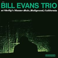 Cover Bill Evans Trio - At Shelly's Mane-Hole, Hollywood, California