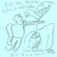 Cover Bill Hoover and Conor Oberst - Kill The Monster Before It Eats Baby