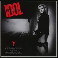 Cover Billy Idol - Kings & Queens Of The Underground