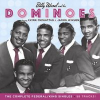 Cover Billy Ward And His Dominoes feat. Clyde McPhatter & Jackie Wilson - The Complete Federal / King Singles