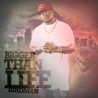 Cover Birdman - Bigger Than Life