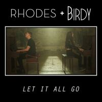 Cover Birdy + Rhodes - Let It All Go
