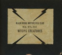 Cover Black Rebel Motorcycle Club - Wrong Creatures