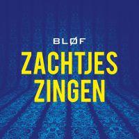 Cover Bløf - Zachtjes zingen