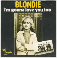 Cover Blondie - I'm Gonna Love You Too