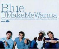 Cover Blue - U Make Me Wanna