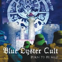 Cover Blue Öyster Cult - Born To Be Wild