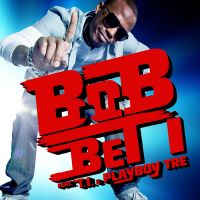 Cover B.o.B feat. T.I. & Playboy Tre - Bet I