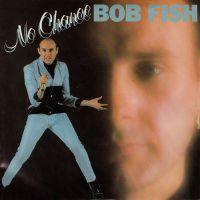 Cover Bob Fish - No Chance
