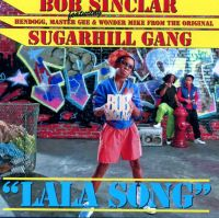 Cover Bob Sinclar feat. Hendogg, Master Gee & Wonder Mike From The Original Sugarhill Gang - LaLa Song
