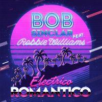 Cover Bob Sinclar feat. Robbie Williams - Electrico Romantico