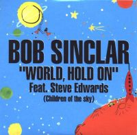 Cover Bob Sinclar feat. Steve Edwards - World, Hold On (Children Of The Sky)