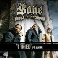Cover Bone Thugs-N-Harmony feat. Akon - I Tried