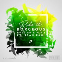 Cover Borgeous, Rvssian & M.R.I. feat. Sean Paul - Ride It