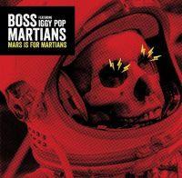 Cover Boss Martians feat. Iggy Pop - Mars Is For Martians