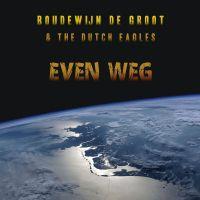 Cover Boudewijn de Groot & The Dutch Eagles - Even weg