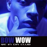 Cover Bow Wow - We In Da Club