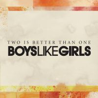 Cover Boys Like Girls feat. Taylor Swift - Two Is Better Than One