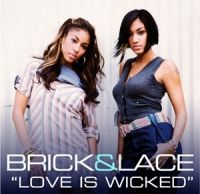 Cover Brick & Lace - Love Is Wicked
