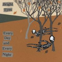 Cover Bright Eyes - Every Day And Every Night