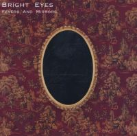 Cover Bright Eyes - Fevers And Mirrors