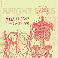 Cover Bright Eyes - Take It Easy (Love Nothing)