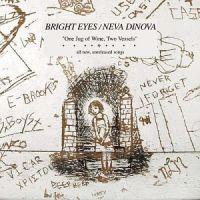 Cover Bright Eyes & Neva Dinova - One Jug Of Wine, Two Vessels