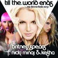 Cover Britney Spears feat. Nicki Minaj & Ke$ha - Till The World Ends (The Femme Fatale Remix)