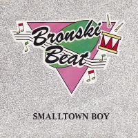 Cover Bronski Beat - Smalltown Boy